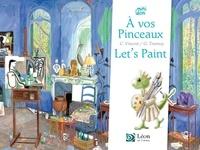 Cyrielle Vincent et Guillaume Trannoy - A vos pinceaux ! / Let's paint.