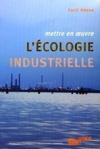 Cyril Adoue - Mettre en oeuvre l'écologie industrielle.