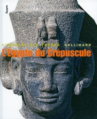 Cyril Aldred et François Daumas - L'Egypte du crépuscule - De Tanis à Méroé : 1070 av JC - 4e s après JC.