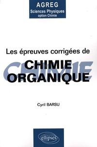 Openwetlab.it Les épreuves corrigées de chimie organique - Posées à l'agrégation de Sciences Physiques Option Chimie Image