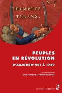 Cyril Belmonte et Christine Peyrard - Peuples en révolution - D'aujourd'hui à 1789.