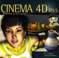 Cyril Blazy et Emmanuel Roux - Cinéma 4D R9.5. 1 Cédérom