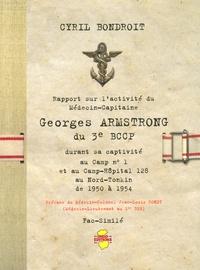 Cyril Bondroit - Rapport sur l'activité du Médecin-Capitaine Georges Armstrong du 3e BCCP durant sa captivité au Camp n° 1 et au Camp-Hôpital 128 au Nord-Tonkin de 1950 à 1954.