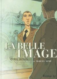 Cyril Bonin et Marcel Aymé - La belle image.