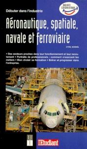 Cyril Bonnel - Débuter dans l'industrie aéronautique, spatiale, navale et ferroviaire.