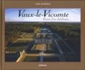 Cyril Bordier et Jean-Pierre Turbergue - Vaux-le-vicomte - Genèse d'un chef-d'oeuvre.