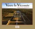 Cyril Bordier - Vaux-le-Vicomte - Genèse d'un chef-d'oeuvre.