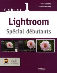 Cyril Bruneau et Bernard Richebé - Lightroom - Spécial débutants. 1 Cédérom