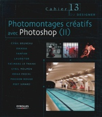 Cyril Bruneau - Photomontages créatifs avec Photoshop - Tome 2.