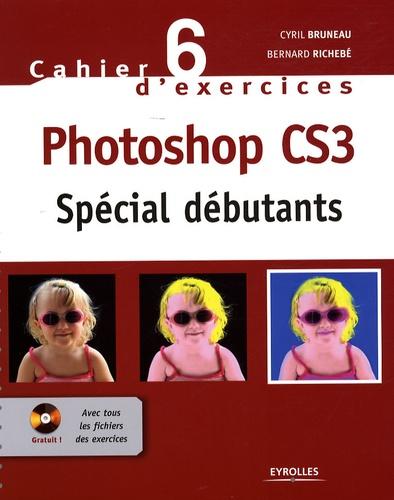 Cyril Bruneau et Bernard Richebé - Photoshop CS3 - Spécial débutants. 1 Cédérom