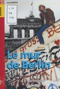 Cyril Buffet - Le mur de Berlin.