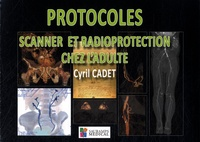Protocoles scanner et radioprotection chez ladulte.pdf