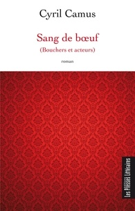 Cyril Camus - Sang de boeuf (bouchers et acteurs).