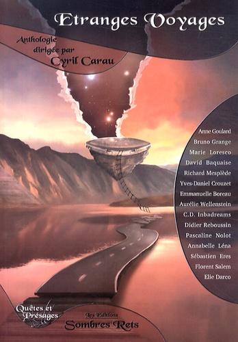 Cyril Carau - Etranges voyages.