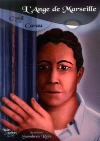 Cyril Carau - L'ange de Marseille.