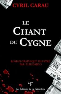 Cyril Carau - Le chant du cygne.