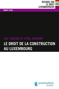 Cyril Chapon et Lex Thielen - Droit de la construction au Luxembourg.