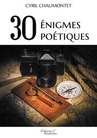 Cyril Chaumontet - 30 énigmes poétiques.