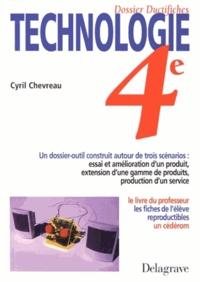 Cyril Chevreau - Technologie 4e - Dossier ductifiches, un dossier-outil construit autour de trois scénarios..., livre du professeur, les fiches de l'élève reproductibles.... 1 Cédérom