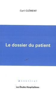 Cyril Clément - Le dossier du patient.
