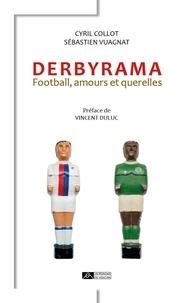 Cyril Collot et Sébastien Vuagnat - Derbyrama - Football, amours et querelles.
