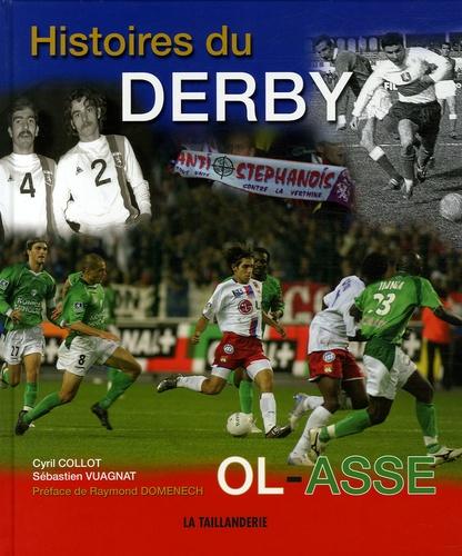 Cyril Collot et Sébastien Vuagnat - Histoires du Derby OL - ASSE.