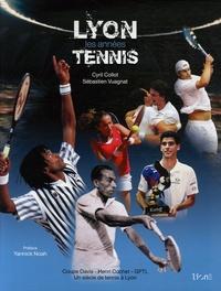Cyril Collot et Sébastien Vuagnat - Lyon Les années Tennis - Coupe Davis-Henri Cochet-Grand Prix de Tennis de Lyon Un siècle de tennis à Lyon.