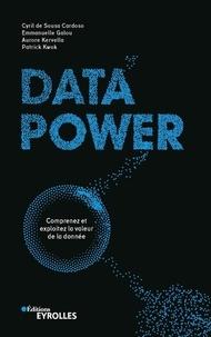 Data power- Comprenez et exploitez la valeur de la donnée - Cyril de Sousa Cardoso |