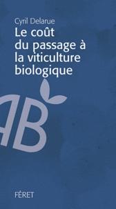 Cyril Delarue - Le coût du passage à la viticulture biologique.