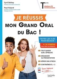 Cyril Delhay et Paul Vialard - Je réussis mon grand oral du Bac ! - Term générale & technologiques.