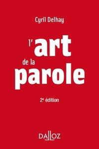 Cyril Delhay - L'art de la parole - 2e ed..