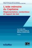 Cyril Delher et Jean-Philippe Côte - Aide-mémoire du capitaine - Réglementation, contentieux et rapport de mer.
