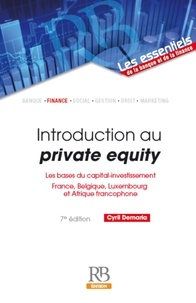 Cyril Demaria - Introduction au private equity - Les bases du capital-investissement (France, Belgique, Luxembourg et Afrique francophone).