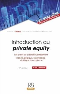 Introduction au private equity- Les bases du capital-investissement - France, Belgique, Luxembourg et Afrique francophone - Cyril Demaria |