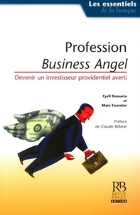 Profession Business Angel - Devenir un investisseur providentiel averti.pdf