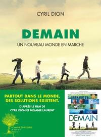 Cyril Dion - Demain - Un nouveau monde en marche.