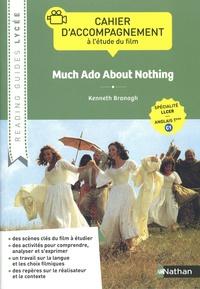 Cyril Dowling - Much Ado About Nothing, Kenneth Branagh - Cahier d'accompagnement à l'étude du film Spécialité LLCER anglais Tle C1.