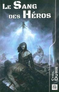 Cyril Durr - Le sang des héros.