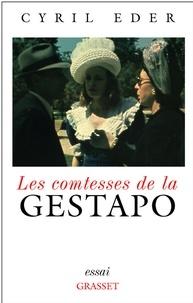 Cyril Eder - Les comtesses de la Gestapo.
