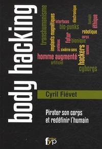 Cyril Fiévet - Body hacking - Pirater son corps et redéfinir l'humain.