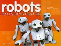 Cyril Fiévet et Philippe Bultez Adams - Robots extraordinaires.