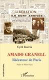 Cyril Garcia - Amado Granell - Libérateur de Paris.
