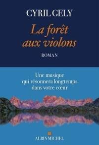 Cyril Gély - La forêt aux violons.