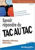 Cyril Gély - Savoir répondre du tac au tac - Répartir, discours, interview.