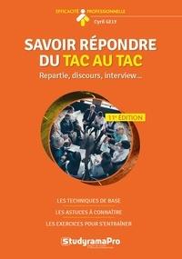 Cyril Gély - Savoir répondre du tac au tac - Répartie, discours, Interview....