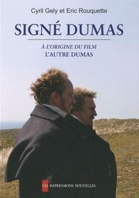 Cyril Gély et Eric Rouquette - Signé Dumas.