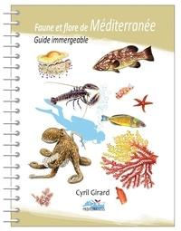 Faune et flore en Méditerranée- Guide immergeable - Cyril Girard |