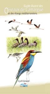 Cyril Girard - Guide illustré des oiseaux de Camargue et des étangs méditerranéens.
