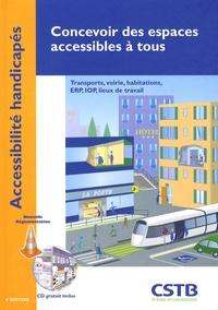 Cyril Goutte et Nadia Sahmi - Concevoir des espaces accessibles à tous - Transports, voirie, habitations, ERP, IOP, lieux de travail. 1 Cédérom