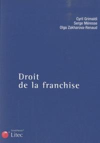 Cyril Grimaldi et Serge Méresse - Droit de la franchise.